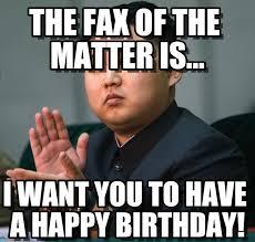 Fax Meme - the fax of the matter is kim jong un meme on memegen