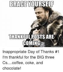 Brace Yourselves Meme Generator - brace yourself thankful posts are coming memegeneratornet