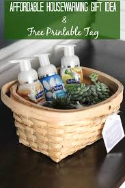 housewarming gift basket affordable housewarming gift idea free printable tag erin spain