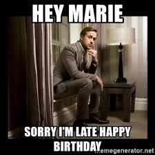 Happy Birthday Ryan Gosling Meme - hey marie sorry i m late happy birthday ryan gosling birthday