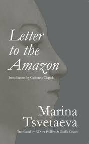 letter to the amazon u2013 marina tsvetaeva full stop