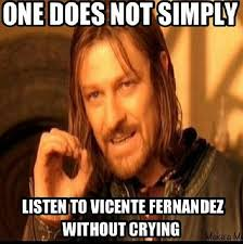 Vicente Fernandez Memes - how to properly listen to spanish music