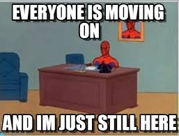 everyone is moving on spiderman desk meme on memegen