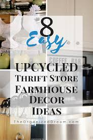 diy upcycled home decor 8 easy upcycled thrift store farmhouse diy ideas the organized dream