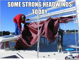 Sail Meme - sailing memes best collection of funny sailing pictures