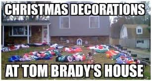 Funny Tom Brady Memes - christmas at tom brady s house imgur