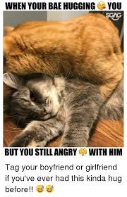 Angry Boyfriend Meme - when your bae hugging you sgag but you still angry with him tag your