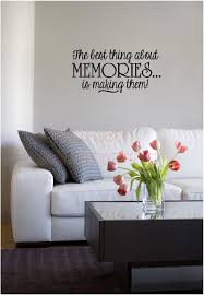 the best thing about memories is making them inspirational vinyl the best thing about memories is making them inspirational vinyl wall decals quotes sayings lettering letters