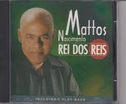 Mattos Nascimento - Rei Dos Reis - Raridade - Cd - Gospel - R$ 49,99 no MercadoLivre - mattos-nascimento-rei-dos-reis-raridade-cd-gospel_MLB-F-215716288_8994