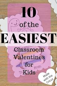 valentines kids 10 of the easiest classroom valentines for kids made with the cricut