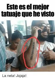 Neta Meme - este es el mejor tatuaje que he visto la neta jajaja meme on