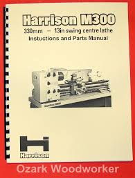 harrison m300 metal lathe operator and parts manual 0349 u2022 35 00