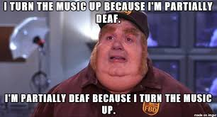 Fat Person Meme - fat bastard meme on listening to loud music because his deaf