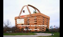 longberger longaberger basket building by tyler sterle on prezi