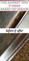 the easiest way to remove baked on grease frugally blonde