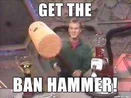 Ban Hammer Meme - ban hammer mst3k meme on imgur