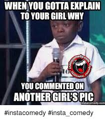 Funny Girl Meme - when you gotta explain to your girl why ansta you commented on
