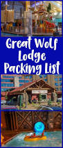 great wolf lodge packing list family travel magazine