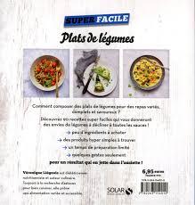 légumes faciles à cuisiner livre plats de légumes 90 recettes inédites ultrasimples