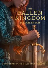 the fallen kingdom the falconer 3 by elizabeth may
