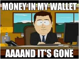 Money Memes - funny money meme money in my wallet aaaand it s gone picture