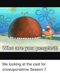Who Are You People Meme - wondarpi 24 who are you people me looking at the cast for