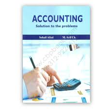 accounting for b com 1 by sohail afzal and m arif ch solution