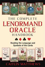 the complete lenormand oracle handbook book by caitlín matthews