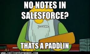 Meme Notes - no notes in salesforce call center memes