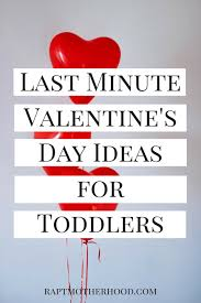 valentines day ideas for husband last minute s day ideas for toddlers 10 frugal