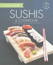 cuisiner a domicile et livrer achat livre de cuisine asiatique sushis et compagnie livre de