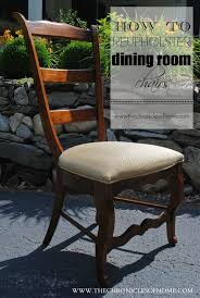 Recovering Dining Chairs Tutorial How To Recover Dining Room Chairs Recover Dining