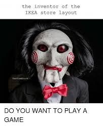 Do You Want To Play A Game Meme - 25 best memes about you want to play a game you want to play