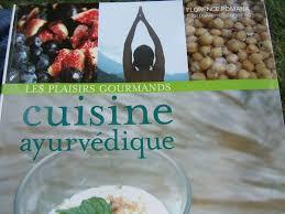 la cuisine ayurv馘ique la cuisine ayurvédique de florence pomana instants et saveurs d