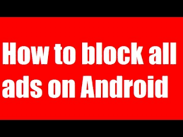 stop ads on android install adblock plus how to block ads on android phone without