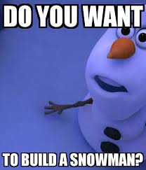 Do You Want To Build A Snowman Meme - do you want to build a snowman poster tiffany keep calm o matic