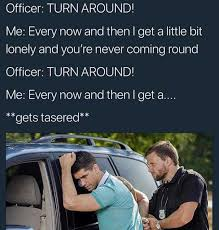 Turn On Memes - dopl3r com memes officer turn around me every now and then i