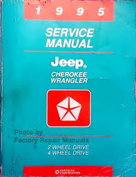 jeep repair manual 1995 jeep wrangler factory shop service repair manual