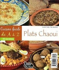 la cuisine facile la cuisine algérienne cuisine facile plats chaoui 30 recettes