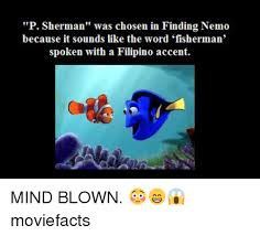 Nemo Meme - p sherman was chosen in finding nemo because it sounds like the