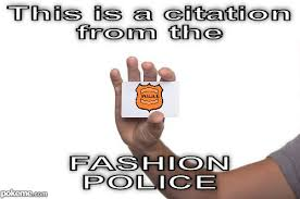 Fashion Police Meme - pokeme meme generator find and create memes