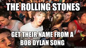 the rolling stones get their name from a bob dylan song sudden