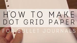 how to make writing paper how to make dot grid paper for bullet journaling youtube