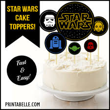 wars cake wars cake toppers party printables