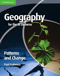 geography for the ib diploma patterns and change by cambridge