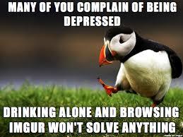 Depressed Drinking Meme - i m so depressed meme on imgur