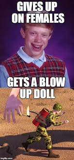 Blow Up Doll Meme - brian finally get laid imgflip