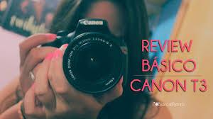 review canon t3 câmera que eu uso youtube