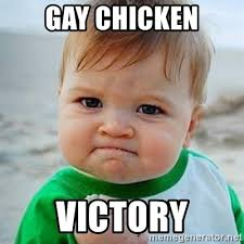 Gay Baby Meme - gay chicken victory victory baby meme generator