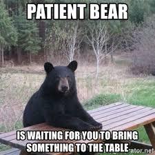 Flip Table Meme Generator - patient bear meme generator the best bear of 2018